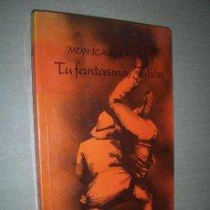 Libros de segunda mano: MONICA ZALAQUETT / TU FANTASMA, JULIÁN.. Lote 27144499
