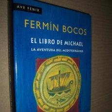 Libros de segunda mano: EL LIBRO DE MICHAEL. LA AVENTURA DEL MEDITERRÁNEO / FERMÍN BOCOS , 1997. Lote 19066402