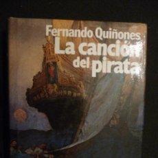 Libros de segunda mano: LA CANCIÓN DEL PIRATA. FERNANDO QUIÑONES. PLANETA 1983. Lote 26346016