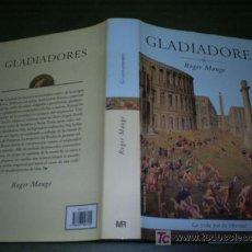 Libros de segunda mano: GLADIADORES ROGER MAUGE EDICIONES MARTÍNEZ ROCA 2000 RM45250. Lote 20220881