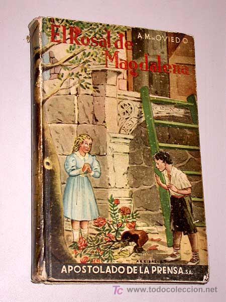 EL ROSAL DE MAGDALENA. A. M. OVIEDO. LAS REBELDES. ALBERTO RISCO. LEC. RECREATIVAS APOSTOLADO PRENSA (Libros de Segunda Mano (posteriores a 1936) - Literatura - Narrativa - Novela Histórica)