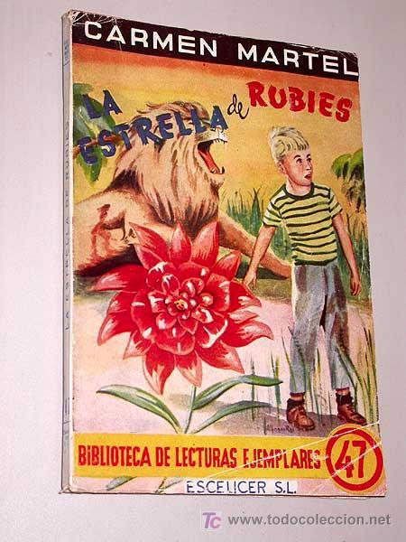 LA ESTRELLA DE RUBIES. CARMEN MARTEL. LECTURAS EJEMPLARES N 47. ESCELICER 1948. (Libros de Segunda Mano (posteriores a 1936) - Literatura - Narrativa - Novela Histórica)