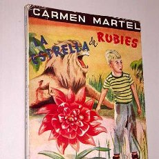 Libros de segunda mano: LA ESTRELLA DE RUBIES. CARMEN MARTEL. LECTURAS EJEMPLARES N 47. ESCELICER 1948.. Lote 26252765