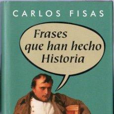 Libros de segunda mano: FRASES QUE HAN HECHO HISTORIA. CARLOS FISAS.. Lote 20332640