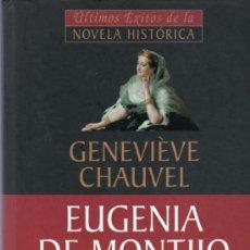 Libros de segunda mano: GENEVIEVE CHAUVEL. EUGENIA DE MONTIJO. PLANETA DEAGOSTINI.. Lote 20334898
