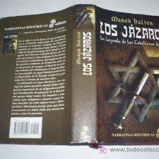 Libros de segunda mano: LOS JÁZAROS LA LEYENDA DE LOS CABALLEROS DE SIÓN MAREK HALTER EDHASA 2002 RM43938. Lote 20699842