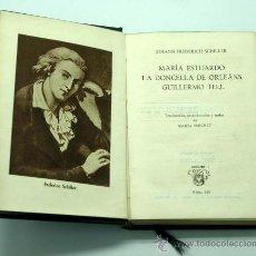 Libros de segunda mano: MARÍA ESTUARDO LA DONCELLA DE ORLEÁNS GUILLERMO TELL SCHILLER CRISOL EDITORIAL AGUILAR Nº 149 1946. Lote 20686555