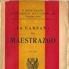 Libros de segunda mano: LA CAMPAÑA DEL MAESTRAZGO / B. PÉREZ GALDÓS - 1941 * EPISODIOS NACIONALES *. Lote 27408473