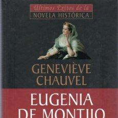 Libros de segunda mano: ULTIMOS EXITOS DE LA NOVELA HISTORICA. GENEVIEVE CHAUVEL. EUGENIA DE MONTIJO. 2001. 24 X 15 CM.. Lote 20803252