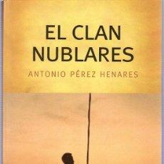 Libros de segunda mano: EL CLAN NUBLARES. ANTONIO PEREZ HENARES. PREHISTORIA. 2000. 24 X 16 CM. 270 PAGINAS.. Lote 20804485