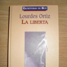 Libros de segunda mano: LA LIBERTA. LOURDES ORTIZ. ED: PLANETA DE AGOSTINI. 2000. Lote 26373902