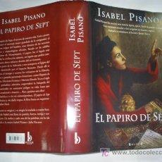 Libros de segunda mano: EL PAPIRO DE SEPT ISABEL PISANO EDICIONES B 2009 RM43102. Lote 21020028