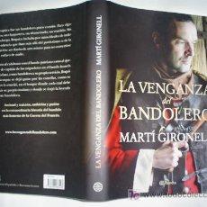 Libros de segunda mano: LA VENGANZA DEL BANDOLERO MARTÍ GIRONELL PLANETA 2008 RM43085. Lote 21031795