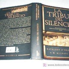 Libros de segunda mano: LA TRIBU DEL SILENCIO KATHLEEN O´NEAL GEAR Y W. MICHAEL GEAR 2000 AB42183. Lote 21147344