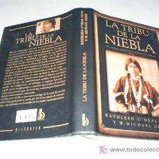 Libros de segunda mano: LA TRIBU DE LA NIEBLA KATHLEEN O´NEAL GEAR Y W. MICHAEL GEAR 2001 AB42182. Lote 21147359