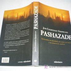 Libros de segunda mano: PASHAZADE UN HOMBRE SIN IDENTIDAD, UNA MUJER SIN FUTURO Y UN MISTERIO SIN RESOLVER 2005 RM41983. Lote 21153953