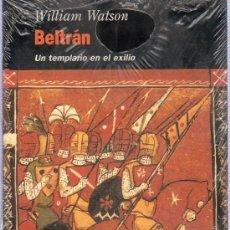 Libros de segunda mano: BELTRAN UN TEMPLARIO EN EL EXILIO POR WILLIAM WATSON. EDITORIAL HISTORICAS EDHASA 1ª ED. 1996. Lote 21166336