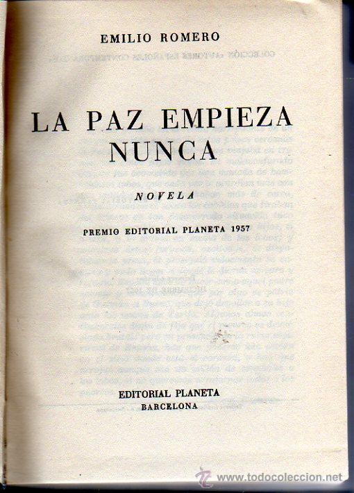 EMILIO ROMERO. LA PAZ EMPIEZA NUNCA. BARCELONA, 1957. PREMIO PLANETA 1957. (Libros de Segunda Mano (posteriores a 1936) - Literatura - Narrativa - Novela Histórica)