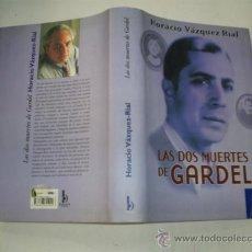 Libros de segunda mano: LAS DOS MUERTES DE GARDEL HORACIO VÁZQUEZ RIAL EDICIONES B 2001 RM38039. Lote 22392615