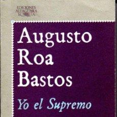 Libros de segunda mano: AUGUSTO ROA BASTOS. YO EL SUPREMO. MADRID. 1984.. Lote 23771516