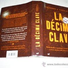 Libros de segunda mano: LA DÉCIMA CLAVE ANTONIA J. CORRALES MARTINEZ ROCA 2008 AB37562 . Lote 22440050