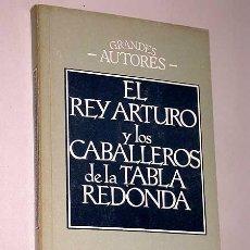 Libros de segunda mano: EL REY ARTURO Y LOS CABALLEROS DE LA TABLA REDONDA. PABLO MAÑÉ GARZÓN. EDICIONES 29, 1990. ENSAYO.. Lote 25405053