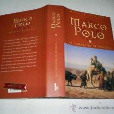 Libros de segunda mano: MARCO POLO LA CARAVANA DE VENECIA MURIEL ROMANA EDICIONES B 2001 RM47045. Lote 22445403