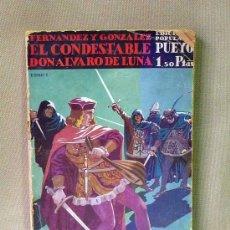 Libros de segunda mano: LIBRO, EL CONDSTABLE DE ALVARO DE LUNA, FERNANDEZ Y GONZALEZ, MADRID,. Lote 22892369