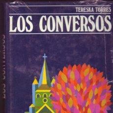 Libros de segunda mano: LOS CONVERSOS. TERESKA TORRES.. Lote 30182202