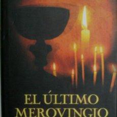 Libros de segunda mano: EL ULTIMO MEROVINGIO. HOUGAN JIM. 2004. Lote 23746245