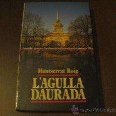 Libros de segunda mano: L'AGULLA DAURADA - MONTSERRAT ROIG - EDICIONS 62. Lote 23991636