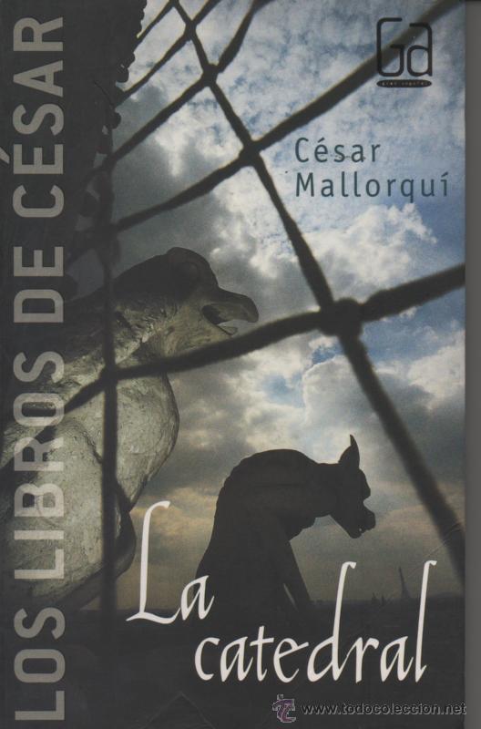 LA CATEDRAL . CESAR MALLORQUÍ . (Libros de Segunda Mano (posteriores a 1936) - Literatura - Narrativa - Novela Histórica)