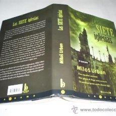 Libros de segunda mano: LAS SIETE IGLESIAS MILOS URBAN EDICIONES B (LA TRAMA), 2005 RM49519. Lote 24799623