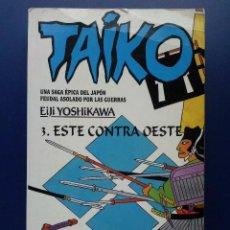 Libros de segunda mano: TAIKO - Nº 3 - ESTE CONTRA OESTE - EIJI YOSHIKAWA - MARTINEZ ROCA. Lote 25172072