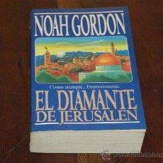 Libros de segunda mano: EL DIAMANTE DE JERUSALEN-NOAH GORDON-. Lote 26594582