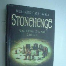 Libros de segunda mano: BERNARD CORNWELL: STONEHENGE. UNA NOVELA DEL AÑO 2000 A.C.. Lote 180187387