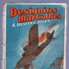 Libros de segunda mano: DESIGNIOS MARCADOS - A.BENITEZ SILES 1945. Lote 25360762