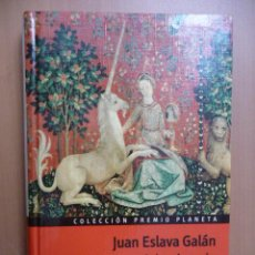 Libros de segunda mano: EN BUSCA DEL UNICORNIO. JUAN ESLAVA GALÁN. PLANETA. Lote 26107128
