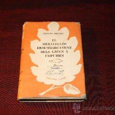 Libros de segunda mano: 1055- EL MARAVELLOS DESEMBARCAMENT DELS GRECS A AMPURIES. M. BRUNET. EDIT. SELECTA 1956.. Lote 26124818