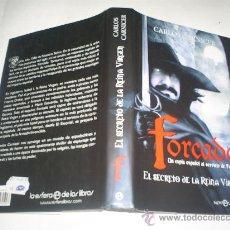 Libros de segunda mano - Forcada Un espía español al servicio Felipe II El secreto de la Reina Virgen CARLOS CARNICER RM50604 - 26563792