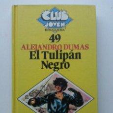 Libros de segunda mano: EL TULIPAN NEGRO - ALEJANDRO DUMAS - CLUB JOVEN BRUGUERA Nº 49. Lote 27075616