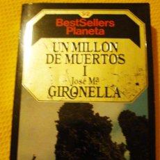 Libros de segunda mano: LIBRO DE JOSÉ Mª GIRONELLA, UN MILLÓN DE MUERTOS I, BESTSELLERS PLANETA 1985. Lote 27663430