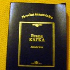Libros de segunda mano: LIBRO DE FRANZ KAFKA, AMÉRICA DE SARPE COLECCIÓN NOVELAS INMORTALES Nº 2 1984. Lote 27663604