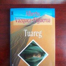 Libros de segunda mano: TUAREG - ALBERTO VAZQUEZ FIGUEROA. Lote 27895122