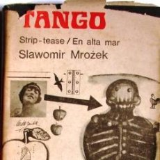Libros de segunda mano: TANGO. STRIP- TEASE/ EN ALTA MAR. MROZEK, SLAWOMIR. PRIMERA EDICION EDITORIAL. Lote 28180959