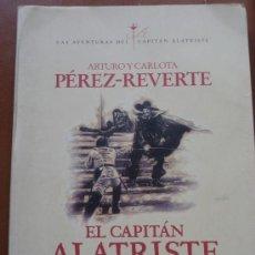 Libros de segunda mano: EL CAPITAN ALATRISTE - ARTURO PEREZ REVERTE. Lote 28246786