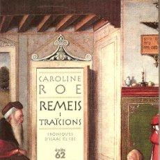 Libros de segunda mano: REMEIS I TRAICIONS. CRÒNIQUES D´ISAAC EL CEC DE CAROLINE ROE (EDICIONS 62). Lote 28273631
