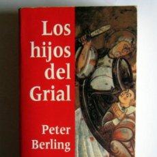 Libros de segunda mano: LOS HIJOS DEL GRIAL - PETER BERLING. Lote 28278595