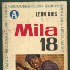 Libros de segunda mano: MILA 18. LEON URIS.BRUGUERA. LIBRO AMIGO. REVIVE LA EMOCIÓN DE ÉXODO.. Lote 28306242