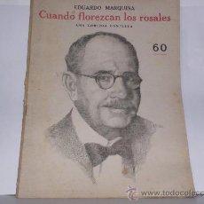 Libros de segunda mano: COMEDIA COMPLETA - CUANDO FLOREZCAN LOS ROSALES (EDUARDO MARQUINA) . Lote 28587956